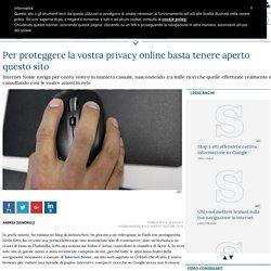 Per proteggere la vostra privacy online basta tenere aperto questo sito