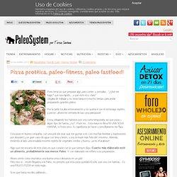 Pizza protéica, paleo-fitness, paleo fastfood!