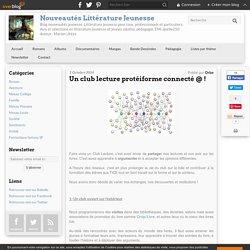 Un club lecture protéiforme connecté @ ! - LivresAdos : Nouveautés Littérature Jeunesse