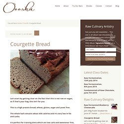 High Protein Courgette Bread — Ooosha