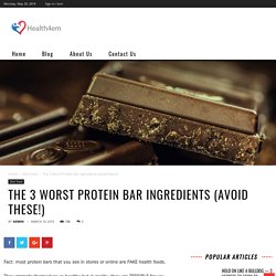 The 3 Worst Protein Bar Ingredients (avoid these!) - health4em
