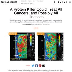 A Protein Killer Could Treat All Cancers, and Possibly All Illnesses