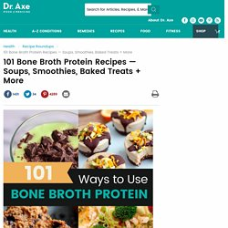 101 Bone Broth Protein Recipes — Soups, Smoothies, Baked Treats + More