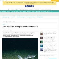 Une protéine de requin contre la maladie de Parkinson