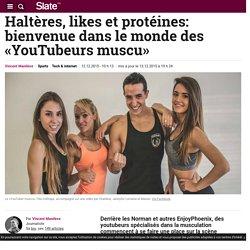 Haltères, likes et protéines: bienvenue dans le monde des «YouTubeurs muscu»