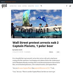 Wall Street protest arrests nab 2 Captain Planets, 1 polar bear