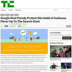 Google Nest Parody Protest Site Holds A Funhouse Mirror Up To The Search Giant