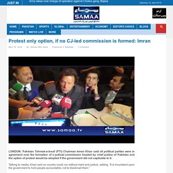 Protest only option, if no CJ-led commission is formed: Imran