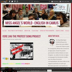 (1ERE LVA) THE PROTEST SONG PROJECT - MISS ANGEL'S WORLD : ENGLISH IN CAMUS