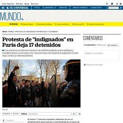 """Protesta de """"indignados"""" en París deja 17 detenidos"""