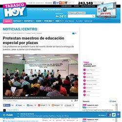 Protestan maestros de educación especial por plazas
