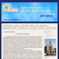 La justice dans la Bible - Le site de la paroisse protestante réformée de Boulogne-Billancourt