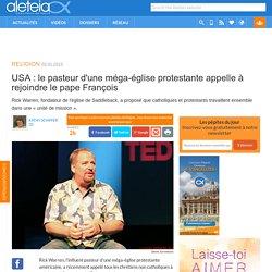 USA : le pasteur d'une méga-église protestante appelle à rejoindre le pape François