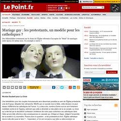 Mariage gay : les protestants, un modèle pour les catholiques ?
