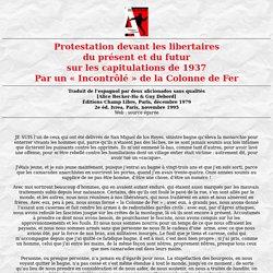 Protestation devant les libertaires du présent et du futur sur les capitulation de 1937
