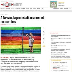 A Taksim, la protestation se remet en marches