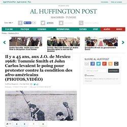 Il y a 45 ans, aux J.O. de Mexico 1968: Tommie Smith et John Carlos levaient le poing pour protester contre la condition des afro-américains (PHOTOS,VIDÉO)