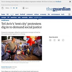 Tel Aviv's 'tent city' protesters dig in to demand social justice | World news