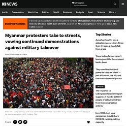 Myanmar protesters take to streets, vowing continued demonstrations against military takeover
