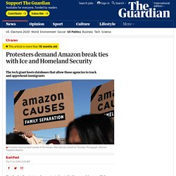 Protesters demand Amazon break ties with Ice and Homeland Security