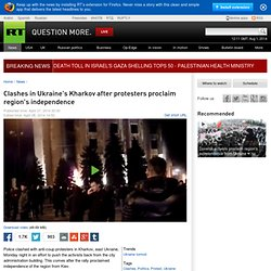 Kiev cracks down on eastern Ukraine cities after 2 proclaim independence