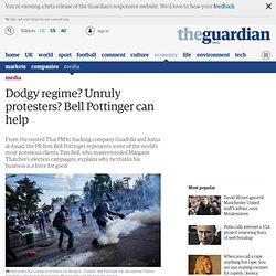 Dodgy regime? Unruly protesters? Bell Pottinger can help