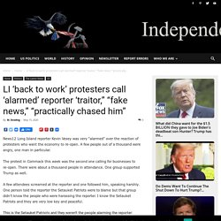 """LI 'back to work' protesters call 'alarmed' reporter 'traitor,"""" """"fake news,"""" """"practically chased him"""""""