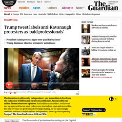 Trump tweet labels anti-Kavanaugh protesters as 'paid professionals'