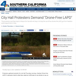 "City Hall Protesters Demand ""Drone-Free LAPD"""
