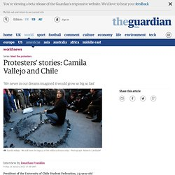 Protesters' stories: Camila Vallejo and Chile | World news