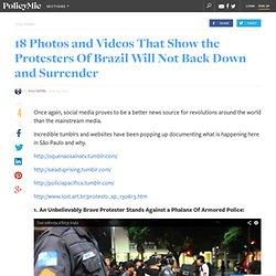 18 Photos and Videos That Show the Protesters Of Brazil Will Not Back Down and Surrender