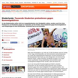 Niederlande: Tausende Studenten protestieren gegen Bummelgebühren - SPIEGEL ONLINE - Nachrichten - UniSPIEGEL