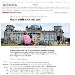 Warum junge Deutsche kaum protestieren: Macht doch mal was! - Politik