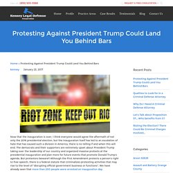 Protesting Against President Trump Could Land You Behind Bars
