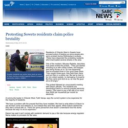 Protesting Soweto residents claim police brutality:Wednesday 6 May 2015