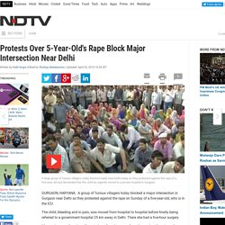 Protests Over 5-Year-Old's Rape Block Major Intersection Near Delhi