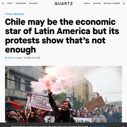 Chile's protests show economic growth is not enough