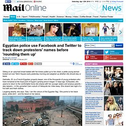 Egypt protests: Police use Facebook and Twitter to track down protesters