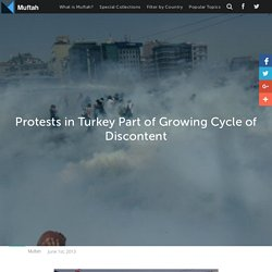 Protests in Turkey Part of Growing Cycle of Discontent