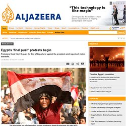 Egypt's 'final push' protests begin - Middle East