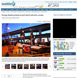 Occupy Seattle protests at port lead to skirmish, arrests