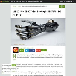 Vidéo : une prothèse bionique inspirée de Deus Ex
