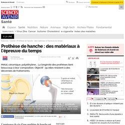 Prothèse de hanche : des matériaux à l'épreuve du temps - 20 mars 2014