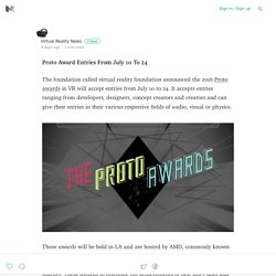 Proto Award Entries From July 10 To 24