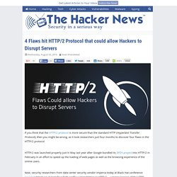 4 Flaws hit HTTP/2 Protocol that could allow Hackers to Disrupt Servers