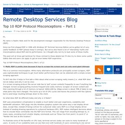 Top 10 RDP Protocol Misconceptions – Part 1 - Remote Desktop Services (Terminal Services) Team Blog