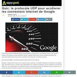 Quic: le protocole UDP pour accélerer les connexions internet de Google