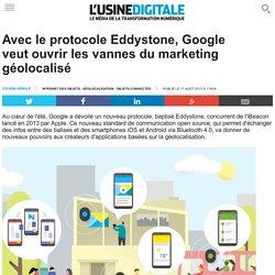 Avec le protocole Eddystone, Google veut ouvrir les vannes du marketing géolocalisé