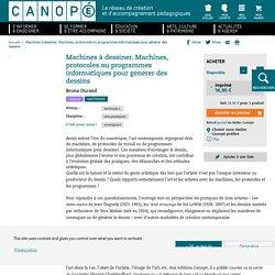 Machines à dessiner. Machines, protocoles ou programmes informatiques pour générer des dessins