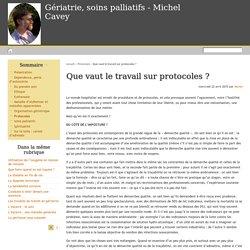Que vaut le travail sur protocoles ? - Gériatrie, soins palliatifs - Michel Cavey